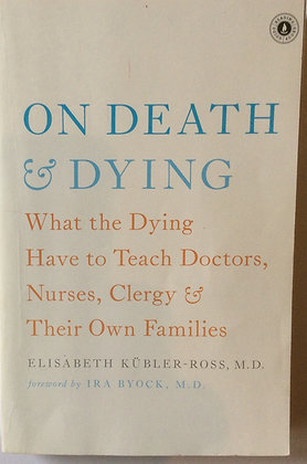 On Death & Dying   By Elisabeth Kubler-Ross, M.D.