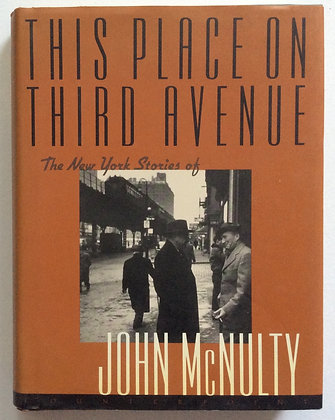 This Place on Third Avenue New York Stories of John McNulty