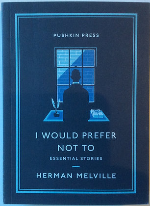 I Would Prefer Not To; Essential Stories    By Herman Melville