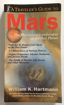 Traveler's Guide to Mars   By William Hartmann