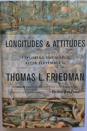 Longitudes & Attitudes;Exploring the World After Sept.11th  by Thomas Friedman