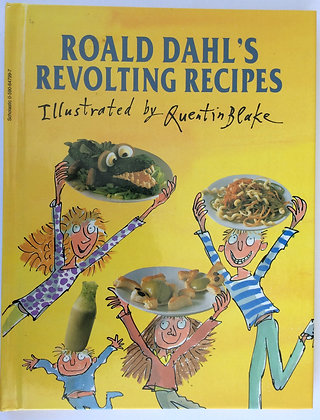 Roald Dahl's Revolting Recipes   Illustrated by Quentin Blake
