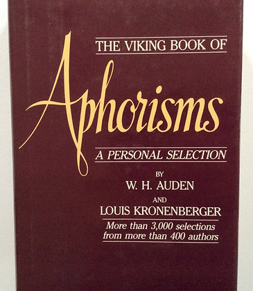 Aphorisms; A Personal Selection by W.H. Auden