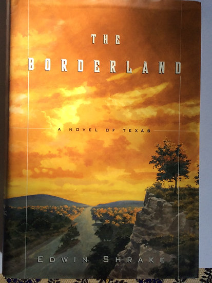 The Borderland; A Novel of Texas