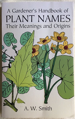 Gardener's Handbook of Plant Names......   by A.W. Smith