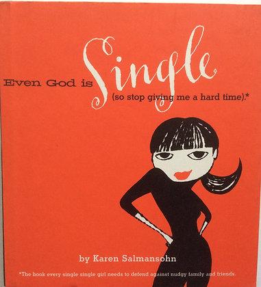 Even God is Single    by Karen Salmansohn