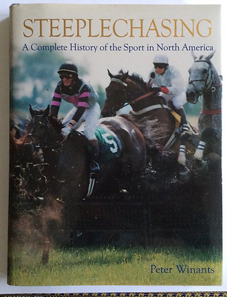 Steeplechasing; History of the Sport in   North America   by Peter Winants