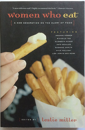 Women Who Eat    Edited by Leslie Miller