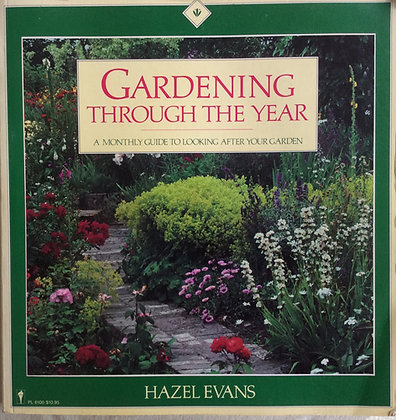 Gardening Through the Year   by Hazel Evans