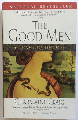 Good Men; A Novel of Heresy    by Charmaine Craig
