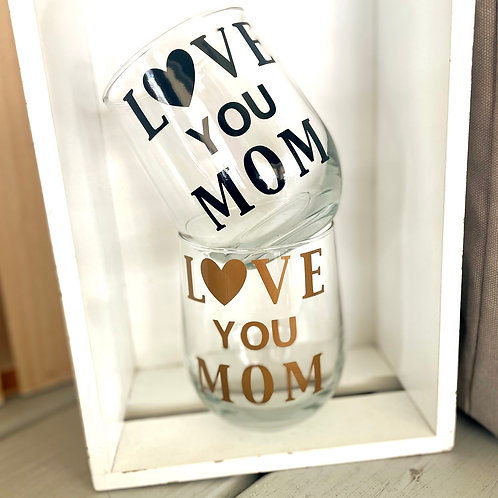 Love You Mom Stemless Glass