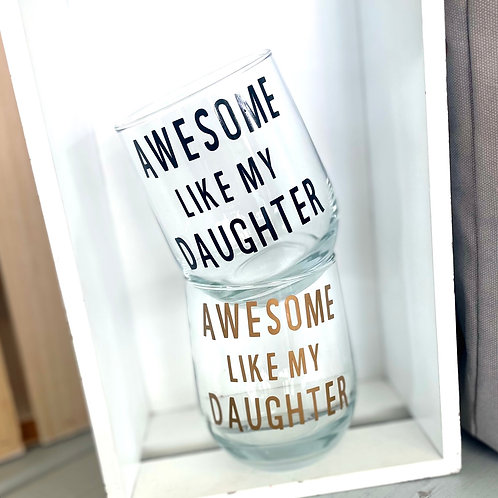 Awesome Like My Daughter Stemless Glass