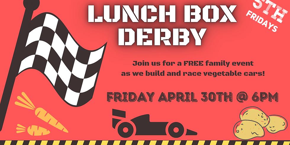 5th Friday: Lunch Box Derby