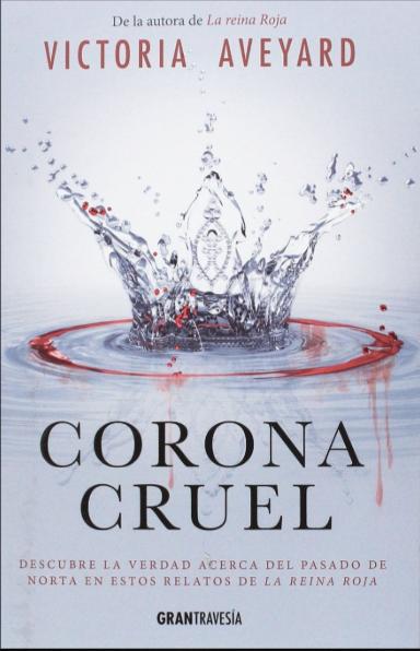 Corona Cruel  coleccion  La Reina Roja  libros Victoria Aveyard