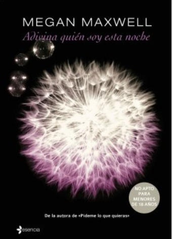 Adivina Quien Soy Esta Noche Autor: Megan Maxwell