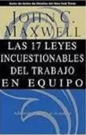 Las 17 leyes incuestionables del trabajo en equipo Libro John Maxwell