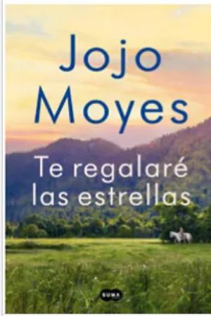 Te Regalare Las Estrellas Libro Jojo Moyes
