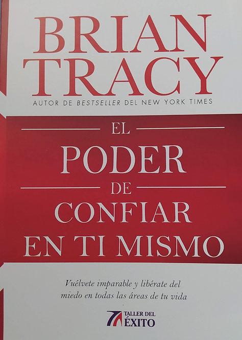 El Poder Confiar En Ti  Mismo Autor Brian Tracy