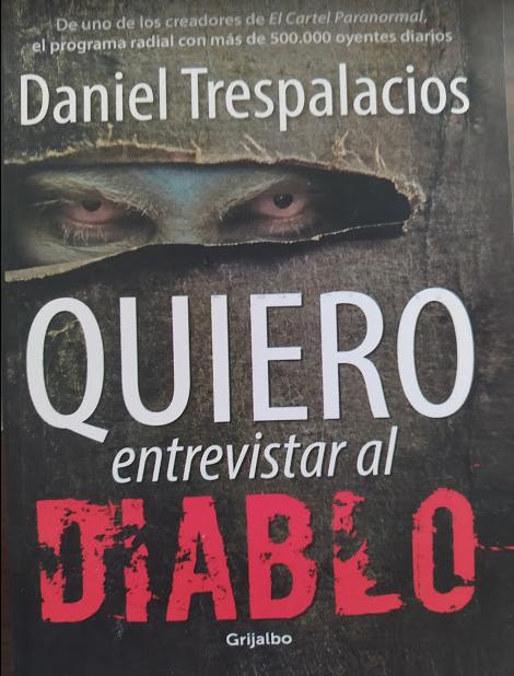 Quiero Entrevistar Al Diablo  Autor:DanielTrespalacios