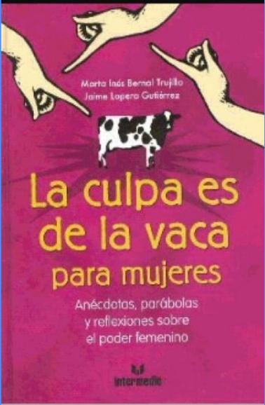 La Culpa es de la Vaca Para Mujeres Libro Marta Bernal - Jaime Lopera