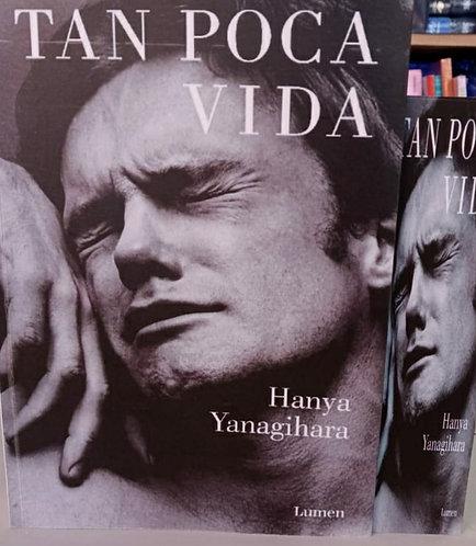 Tan Poca Vida Autor: Hanya Yanagihara
