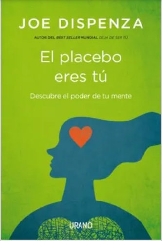 El Placebo  eres tu  Autor: Joe Dispensa