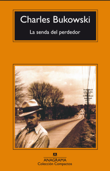 La Senda de Perdedor libro Charles Bukowski