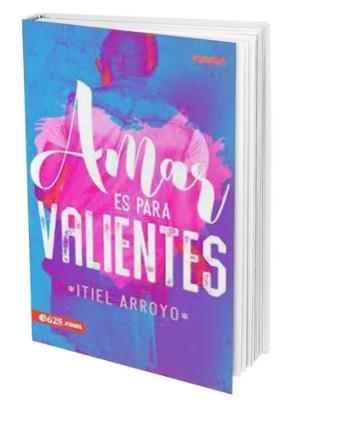 Amar Es Para Valientes Autor Itiel Arroyo