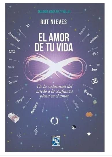 El Amor De Tu Vida Libro Autor:  Ruth Nieves