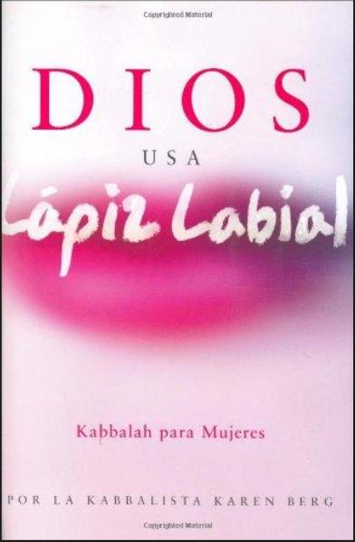Dios Usa Lapiz Labial Libro Karen Berg Kabbalah