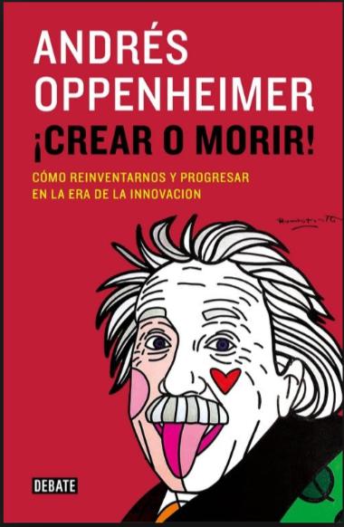 Crear o Morir!  Autor: Andrés Oppenheimer