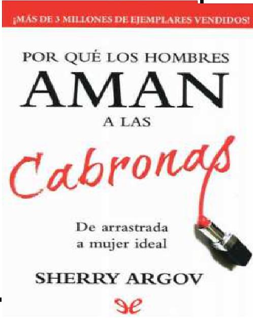 Porque Los Aman A Las Cabronas Libro Sherry Argov Nueva edicion