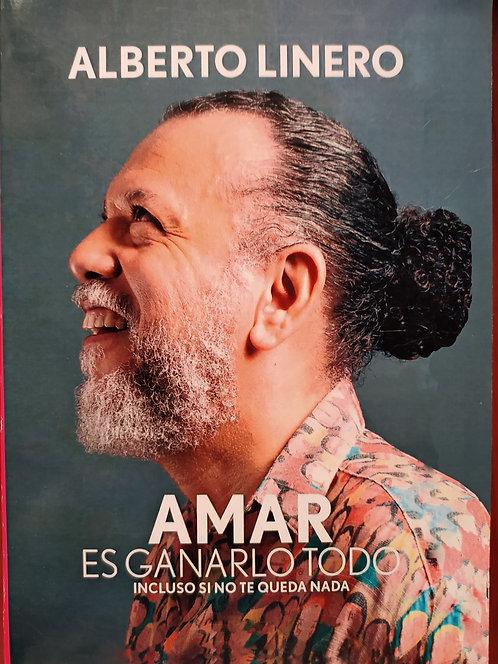 Amar Es Ganarlo Todo Autor: Alberto Linero
