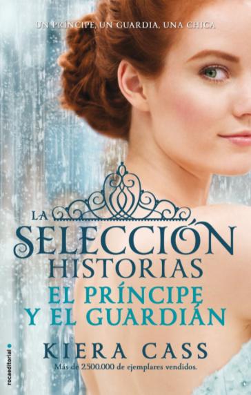 La Selección La Historia El Principe Guardian La Autor: Kiera Cass