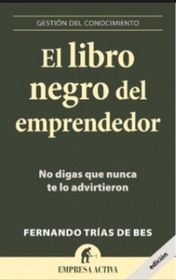El Libro Negro Del Emprendedor Autor: FernandoFrias