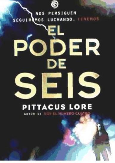 El poder del seis 6 Libro Pittacus Lore