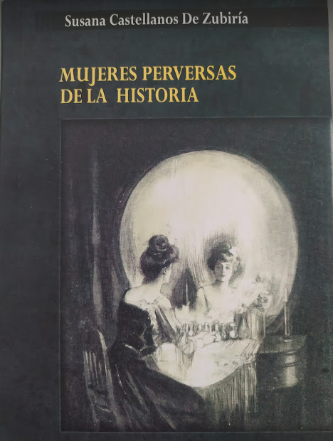 Mujeres Perversas De La Historia Autor: Susana Castellanos