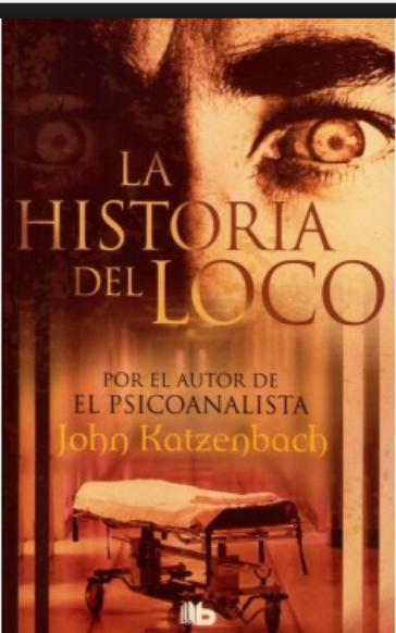 La Historia Del Loco de John Katzenbach