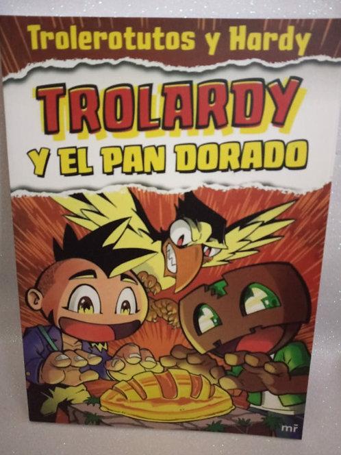 Trolardy Y El Pan Dorado Autor: Trolerotutos
