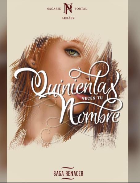 Quinientas Veces Tu Nombre Saga Renacer I . Libro: Nacarid Portal