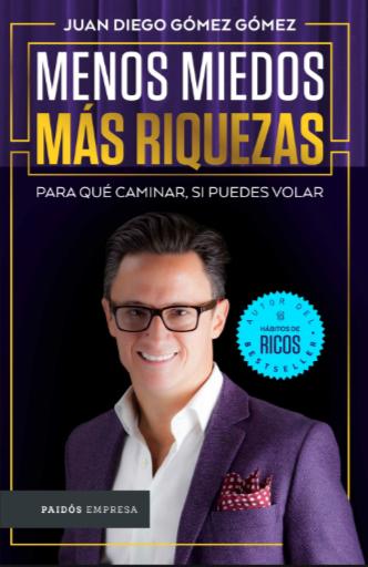Menos Miedos Mas Riquezas Libro Juan Diego Gómez