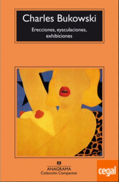 Erecciones, Eyaculaciones Exhibiciones libro Charles Bukowski