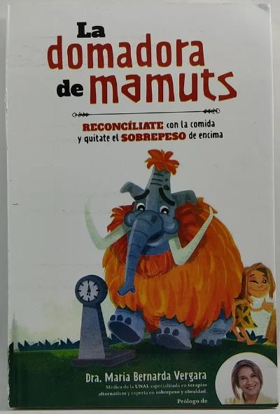 La Domadora De Mamuts Autor: Dra María Bernarda