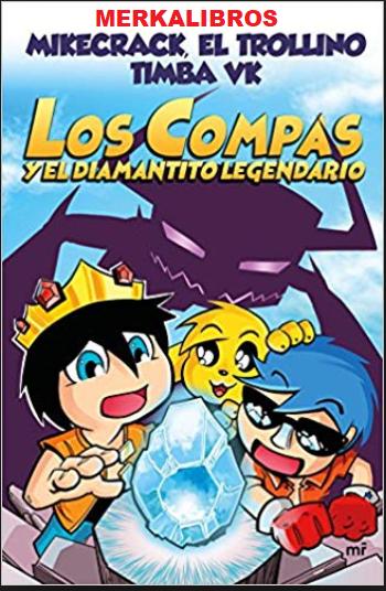 Los Compas y el diamantito legendario Libro Original Mikecrack