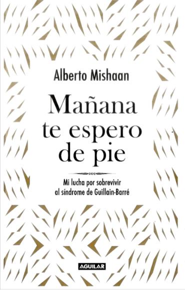 Mañana Te Espero de Pie Libro Alberto Mishaan