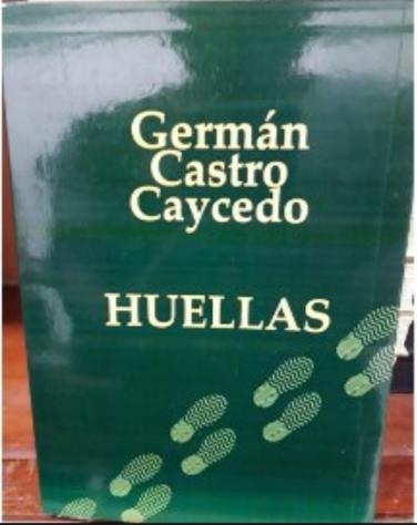 Huellas Libro German Castro Caycedo