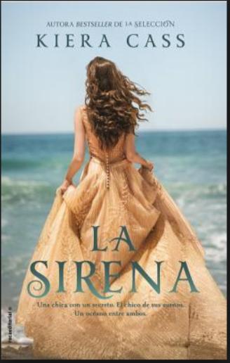 La Sirena  Autor: Kiera Cass