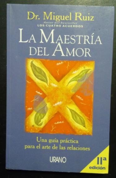 La Maestria Del Amor Libro Miguel Ruíz