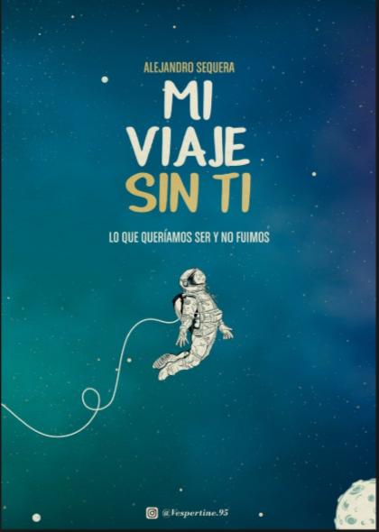 Mi Viaje Sin Ti Libro Alejandro Sequera