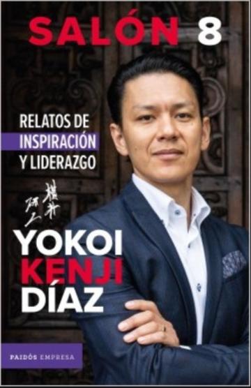 Salon 8 Relatos de Inspiracion y liderazgo Libro Original Yokoi Kenji Diaz
